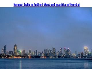 Banquet halls in Andheri West and localities of Mumbai