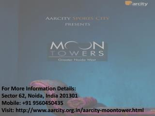 Aarcity Moon tower in Greater Noida Call  91 9560450435
