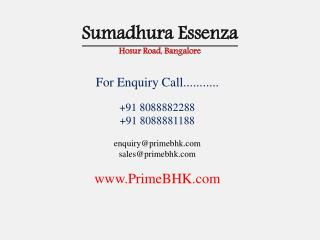 Sumadhura Essenza, Hosur Road, Bangalore