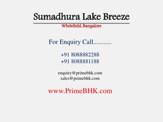 Sumadhura Lake Breeze, Whitefield, Bangalore