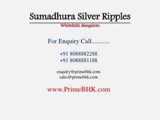 Sumadhura Silver Ripples, Whitefield, Bangalore