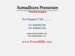 Sumadhura Pranavam, Whitefield, Bangalore