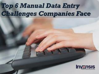 Top 6 Manual Data Entry Challenges Companies Face
