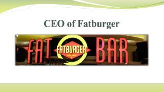 Ceo of fatburger