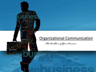 Organizational Communication – The Backbone of Your Business