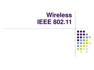 Wireless  IEEE 802.11