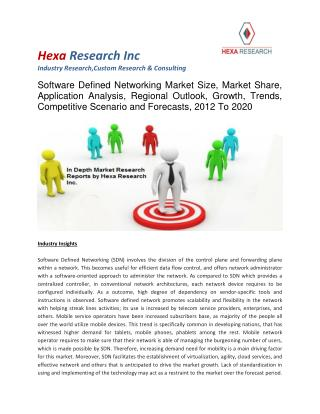 Software defined networking market size, market share,analysis, growth and Forecast 2012 - 2020