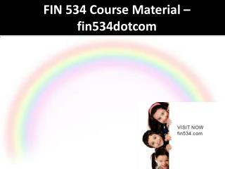 FIN 534 Course Material - fin534dotcom