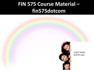 FIN 575 Course Material - fin575dotcom