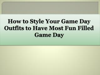 How to Style Your Game Day Outfits to Have Most Fun Filled Game Day