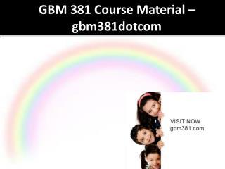 GBM 381 Course Material - gmd381dotcom