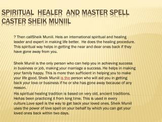 Spiritual  Healer  and Master Spell Caster Sheik Muniil