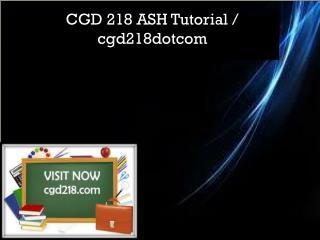 CGD 218 ASH Tutorial / cgd218dotcom