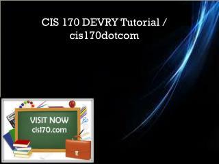 CIS 170 DEVRY Tutorial / cis170dotcom