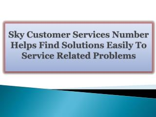 Sky Customer Services Number Helps Find Solutions Easily To Service Related Problems
