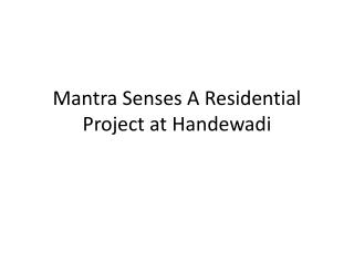 Luxurious Flats in Mantra Senses Handewadi with Red Coupon Discount