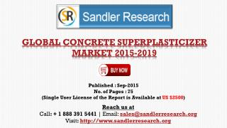 2019 World Concrete Superplasticizer Industry by Market Size, Trends, Drivers and Growth Opportunities Analysis and Fore