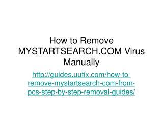 How to Remove MYSTARTSEARCH.COM Virus Manually