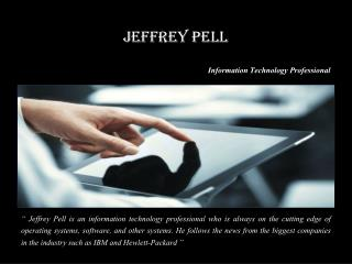 Jeffrey Pell - Information Technology Professional