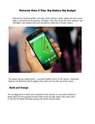 Motorola Moto X Play: Big Battery Big Budget