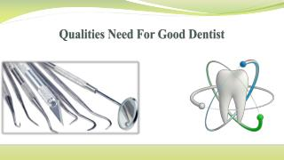Qualities Need For Good Dentist