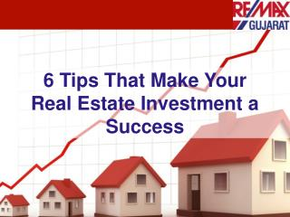 6 Tips That Make Your Real Estate Investment a Success