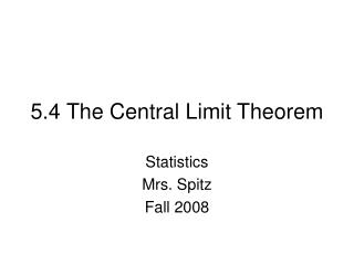 5.4 The Central Limit Theorem