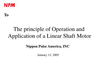 The principle of Operation and  Application of a Linear Shaft Motor