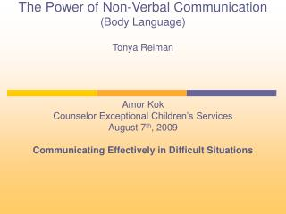 The Power of Non-Verbal Communication Body Language  Tonya Reiman     Amor Kok Counselor Exceptional Children s Services