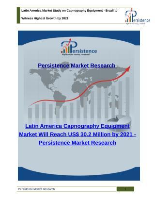 Latin America Market Study on Capnography Equipment - Size, Share, Trend Analysis, 2021