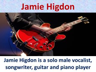 Jamie Higdon - Guitar Player