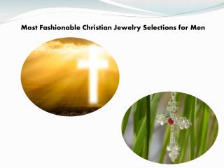Most Fashionable Christian Jewelry Selections for Men