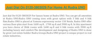 Just Dial On 01203803029 For Luxury Home At Rudra UNO