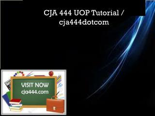 CJA 444 UOP Tutorial / cja444dotcom