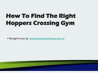 How To Find The Right Hoppers Crossing Gym