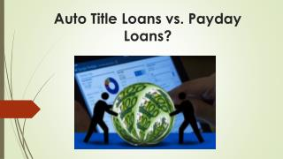 Auto Title Loans vs Payday Loans - Which One Should You Choose?