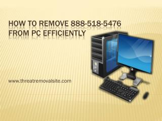 How to Uninstall/Block 888-518-5476 from PC