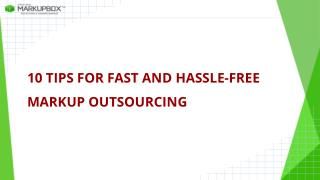 10 Tips for Fast and Hassle-Free Markup Outsourcing