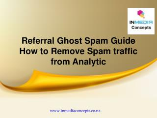 Referral Ghost Spam Guide – How to remove Spam traffic from Analytic