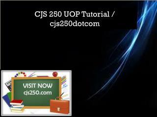 CJS 250 UOP Tutorial / cjs250dotcom