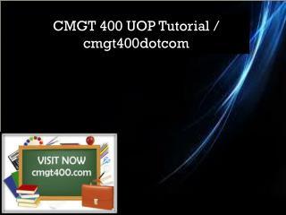 CMGT 400 UOP Tutorial / cmgt400dotcom