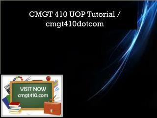 CMGT 410 UOP Tutorial / cmgt410dotcom