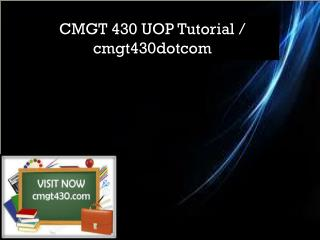 CMGT 430 UOP Tutorial / cmgt430dotcom
