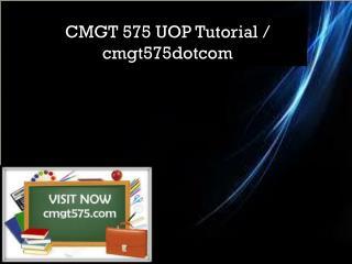CMGT 575 UOP Tutorial / cmgt575dotcom