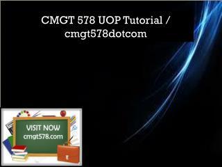 CMGT 578 UOP Tutorial / cmgt578dotcom