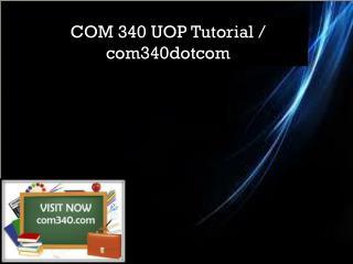 COM 340 UOP Tutorial / com340dotcom