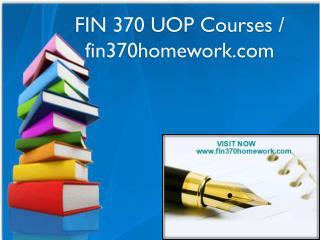 FIN 370 UOP Courses / fin370homework.com