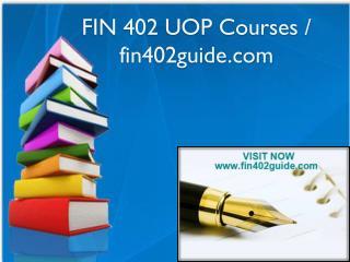FIN 402 UOP Courses / fin402guide.com