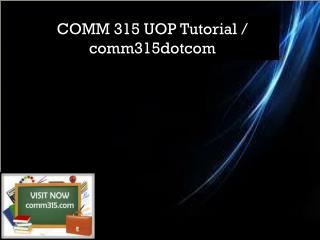 COMM 315 UOP Tutorial / comm315dotcom