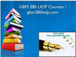 GBM 380 UOP Courses / gbm380help.com